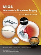MIGS: Advances in Glaucoma Surgery by Malik Kahook