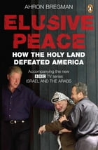 Elusive Peace: How the Holy Land Defeated America by Penguin Group (Uk)
