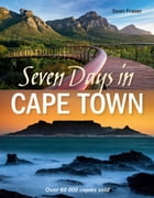 Seven Days in Cape Town by Sean Fraser