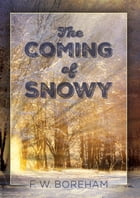 The Coming of Snowy by F W Boreham