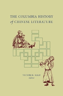 Book The Columbia History of Chinese Literature by Victor H. Mair