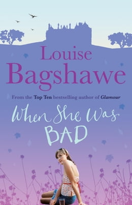 Book When She Was Bad... by Louise Bagshawe