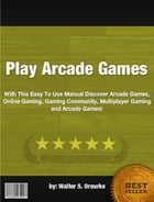 Play Arcade Games by Walter S. Orourke