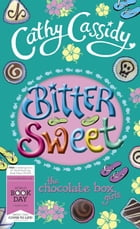 Chocolate Box Girls: Bittersweet by Cathy Cassidy