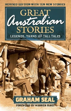 Great Australian Stories Legends,  yarns and tall tales
