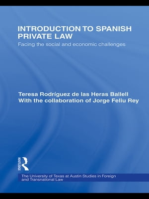 Introduction to Spanish Private Law Facing the Social and Economic Challenges