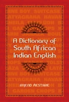 A Dictionary of South African Indian English by Rajend Mesthrie