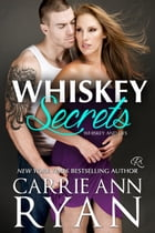 Whiskey Secrets by Carrie Ann Ryan