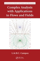 Complex Analysis with Applications to Flows and Fields