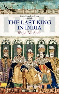Last King in India: Wajid Ali Shah