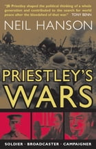 Priestley's War Years by J.B. Priestley