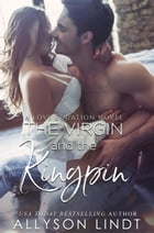 The Virgin and The Kingpin: The Love Equation, #4 by Allyson Lindt