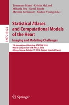 Statistical Atlases and Computational Models of the Heart. Imaging and Modelling Challenges: 7th International Workshop, STACOM 2016, Held in Conjunct by Tommaso Mansi