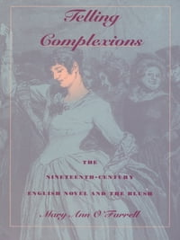 Telling Complexions: The Nineteenth-Century English Novel and the Blush