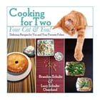 Cooking for Two--Your Cat & You!: Delicious Recipes for You and Your Favorite Feline by Brandon Schultz