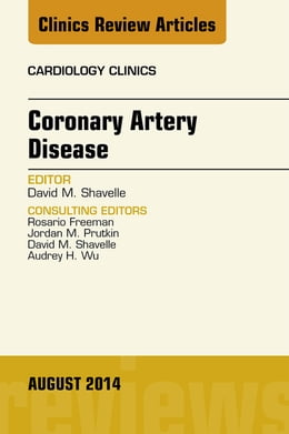 Book Coronary Artery Disease, An Issue of Cardiology Clinics, by David Shavelle
