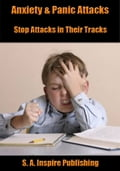 Anxiety & Panic Attacks: Stop Attacks in Their Tracks! fdf8b9ad-2994-4b4e-9d11-296debe582f6