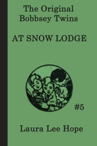 The Bobbsey Twins at Snow Lodge by Laura Lee Hope