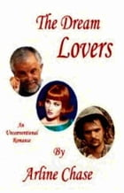 The Dream Lovers by Arline Chase