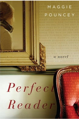 Book Perfect Reader: A Novel by Maggie Pouncey