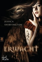 Erwacht by Jessica Shirvington
