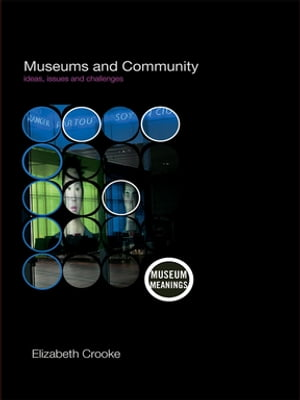 Museums and Community Ideas,  Issues and Challenges