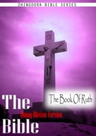 The Holy Bible Douay-Rheims Version,The Book Of Ruth by Zhingoora Bible series