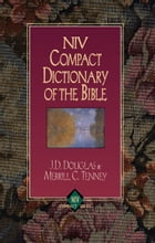 Zondervan Bible Dictionary by J. D. Douglas