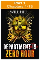 Zero Hour: Part 1 of 4 (Department 19, Book 4) by Will Hill