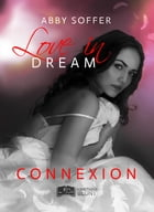 Love in Dream, tome 1 : Connexion by Abby Soffer