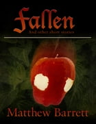 Fallen and Other Short Stories