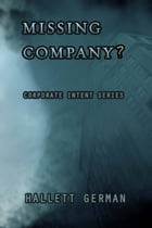 Missing Company?: Corporate Intent Series by Hallett German