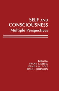 Self and Consciousness: Multiple Perspectives