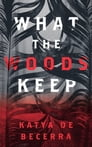 What the Woods Keep Cover Image