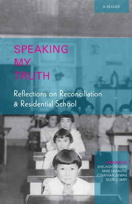 """Book """"Speaking My Truth"""": Reflections on Reconciliation and Residential School by Aboriginal Healing Foundation"""