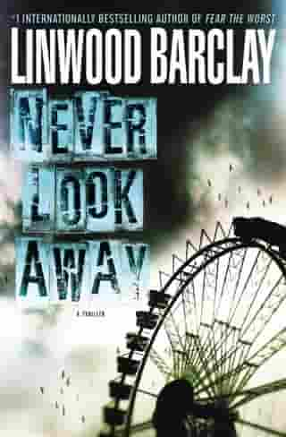 Never Look Away: A Thriller by Linwood Barclay