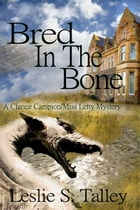 Bred In The Bone by Leslie S Talley