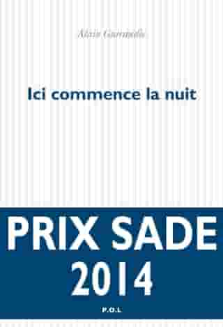 Ici commence la nuit by Alain Guiraudie