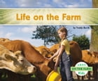 Life on the Farm by Teddy Borth