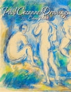 Paul Cezanne: Drawings 126 Colour Plates by Maria Peitcheva