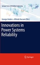 Innovations in Power Systems Reliability by George Anders