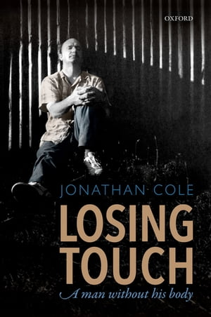 Losing Touch A man without his body