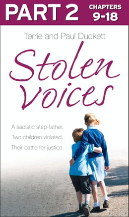 Book Stolen Voices: Part 2 of 3: A sadistic step-father. Two children violated. Their battle for justice. by Terrie Duckett