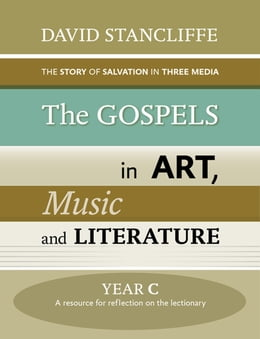 Book The Gospels in Art, Music and Literature, Yr C by David Stancliffe