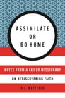 Assimilate or Go Home Cover Image