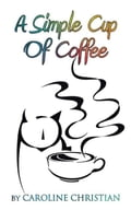 A Simple Cup of Coffee 669e70c2-3544-432c-8ab1-792be63b99be