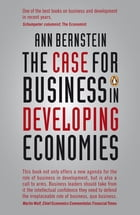 The Case for Business in Developing Economies by Ann Bernstein
