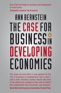 Book The Case for Business in Developing Economies by Ann Bernstein