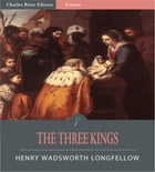 The Three Kings (Illustrated Edition) by Henry Wadsworth Longfellow