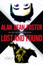Lost and Found: The Taken Trilogy Book 1 by Alan Dean Foster